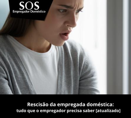 Como fazer a rescisão da sua empregada?a doméstica