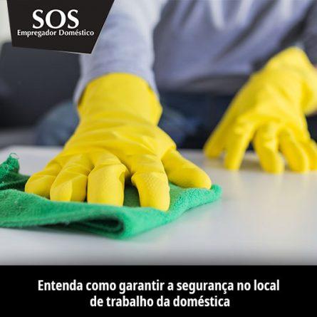 Entenda como garantir a segurança no local de trabalho da doméstica