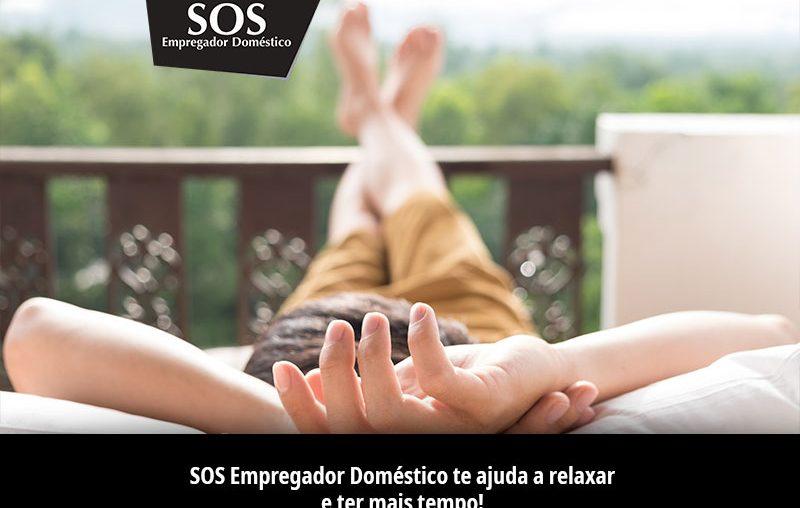 SOS Empregador Doméstico te ajuda a relaxar e ter mais tempo!