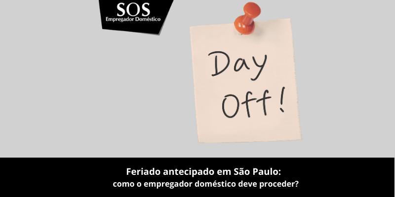 Antecipação de Feriados em São Paulo: como empregador doméstico deve proceder?