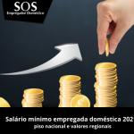 Qual o salário mínimo para empregadas domésticas em 2021?