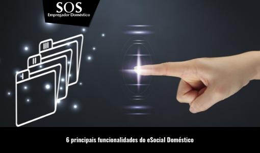 Conheça 6 principais funcionalidades do eSocial Doméstico