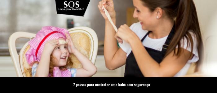 Principais passos para contratar sua babá