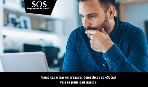 Aprenda a cadastrar empregado doméstico no eSocial