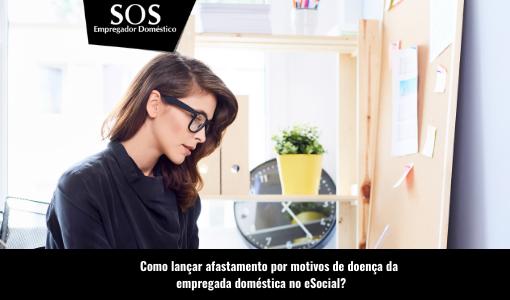 Veja como lançar afastamento da doméstica no eSocial